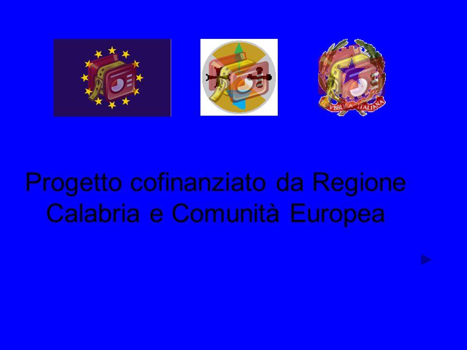 Progetto cofinanziato da Regione Calabria e Comunità Europea