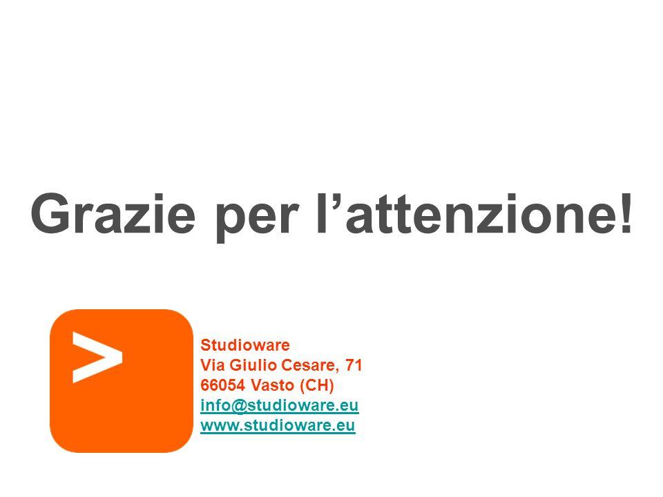 Studioware Via Giulio Cesare, 71 66054 Vasto (CH) info@studioware.eu www.studioware.eu Grazie per lattenzione!