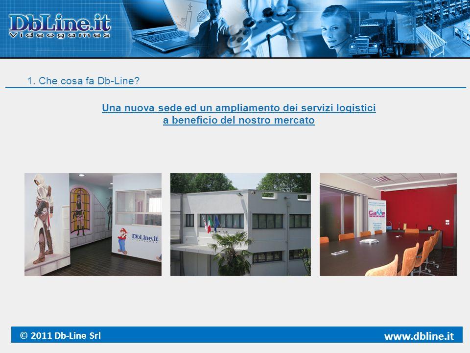 Una nuova sede ed un ampliamento dei servizi logistici a beneficio del nostro mercato © 2011 Db-Line Srl www.dbline.it