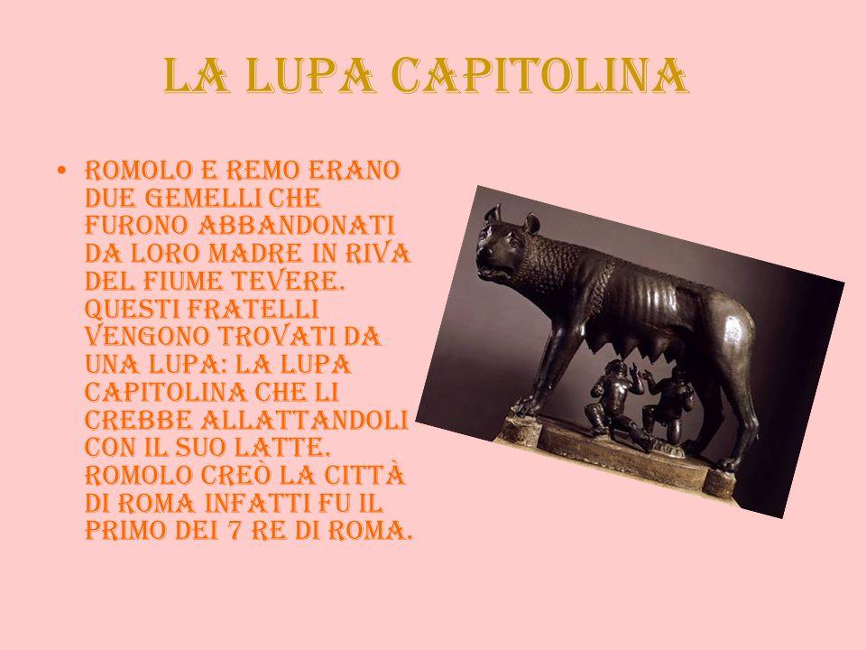 La lupa Capitolina Romolo e Remo erano due gemelli che furono abbandonati da loro madre in riva del fiume Tevere. Questi fratelli vengono trovati da u