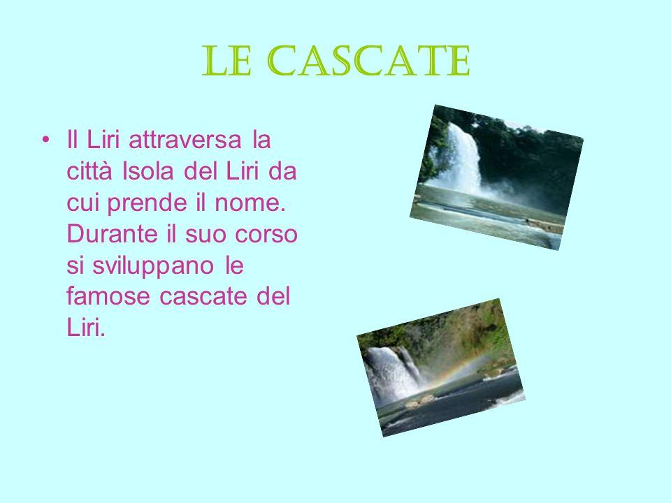 Le cascate Il Liri attraversa la città Isola del Liri da cui prende il nome. Durante il suo corso si sviluppano le famose cascate del Liri.