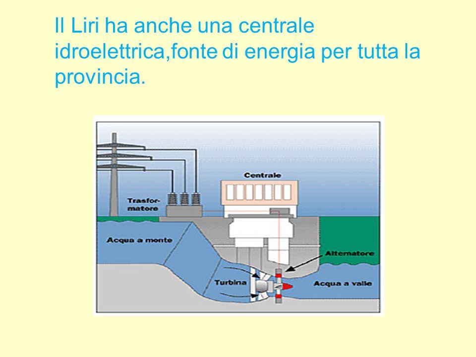 Il Liri ha anche una centrale idroelettrica,fonte di energia per tutta la provincia.