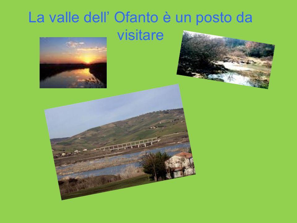 La valle dell Ofanto è un posto da visitare
