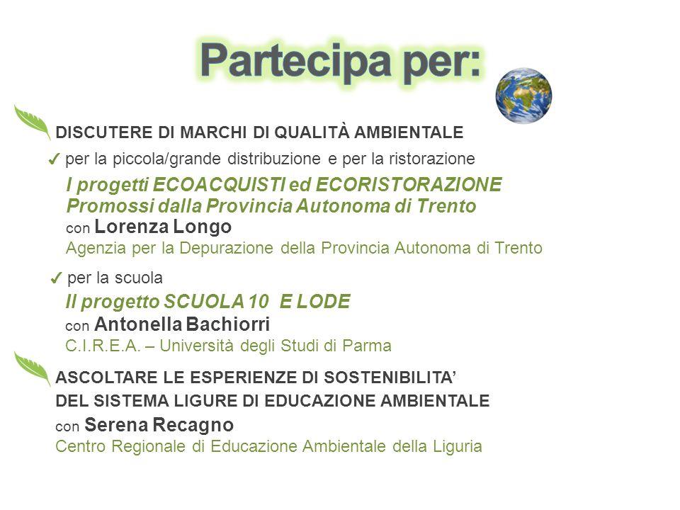I progetti ECOACQUISTI ed ECORISTORAZIONE Promossi dalla Provincia Autonoma di Trento per la piccola/grande distribuzione e per la ristorazione DISCUT