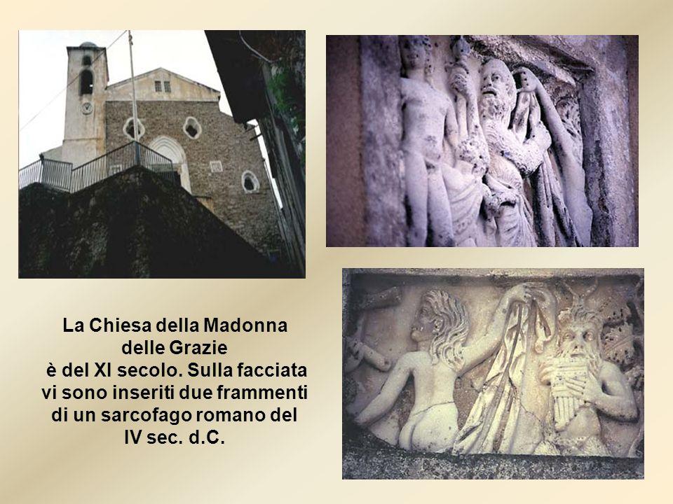 La Chiesa della Madonna delle Grazie è del XI secolo. Sulla facciata vi sono inseriti due frammenti di un sarcofago romano del IV sec. d.C.
