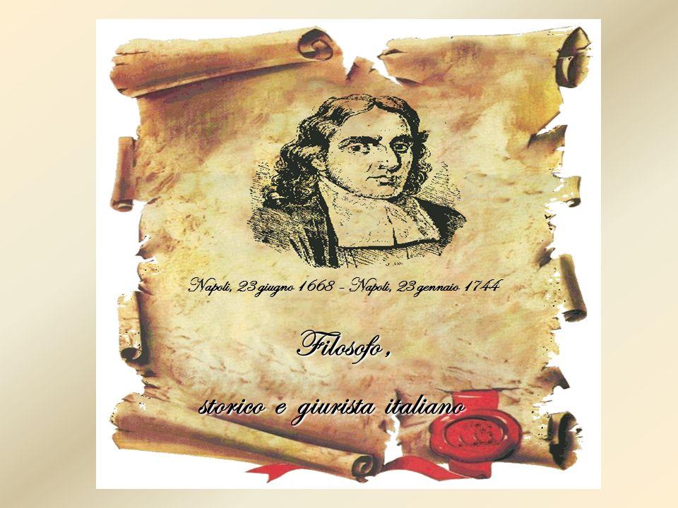 Napoli, 23 giugno 1668 - Napoli, 23 gennaio 1744 Filosofo, Filosofo, storico e giurista italiano