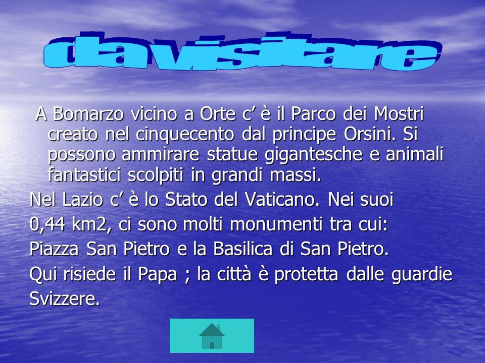 A Bomarzo vicino a Orte c è il Parco dei Mostri creato nel cinquecento dal principe Orsini. Si possono ammirare statue gigantesche e animali fantastic
