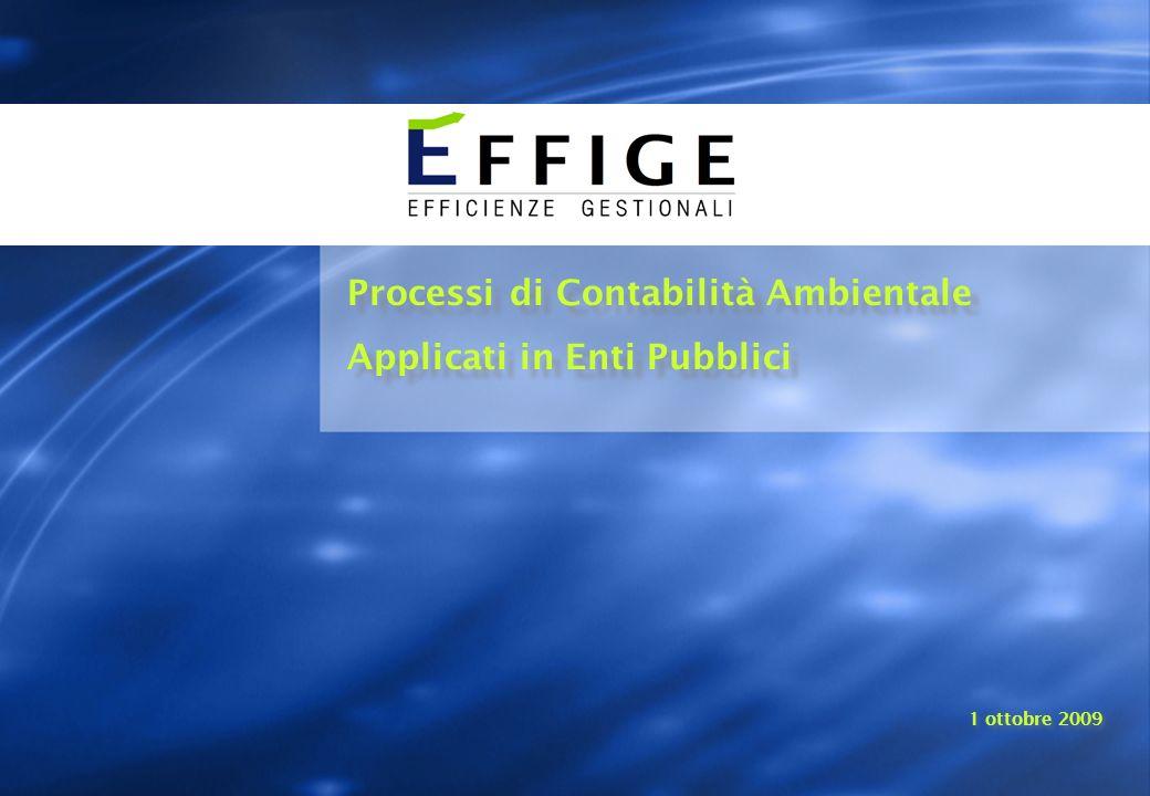Processi di Contabilità Ambientale Applicati in Enti Pubblici Processi di Contabilità Ambientale Applicati in Enti Pubblici 1 ottobre 2009