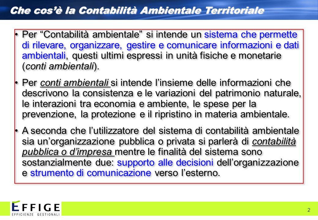 Che cosè la Contabilità Ambientale Territoriale 2 Per Contabilità ambientale si intende un sistema che permette di rilevare, organizzare, gestire e co