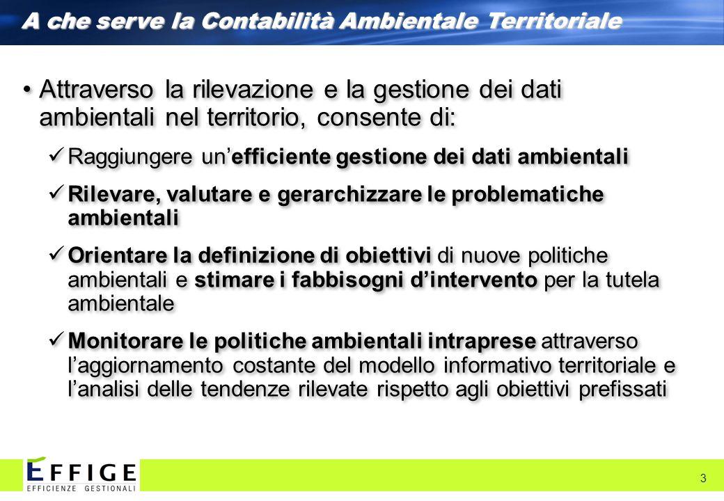 A cheserve la ContabilitàAmbientale Territoriale A che serve la Contabilità Ambientale Territoriale 3 Attraverso la rilevazione e la gestione dei dati
