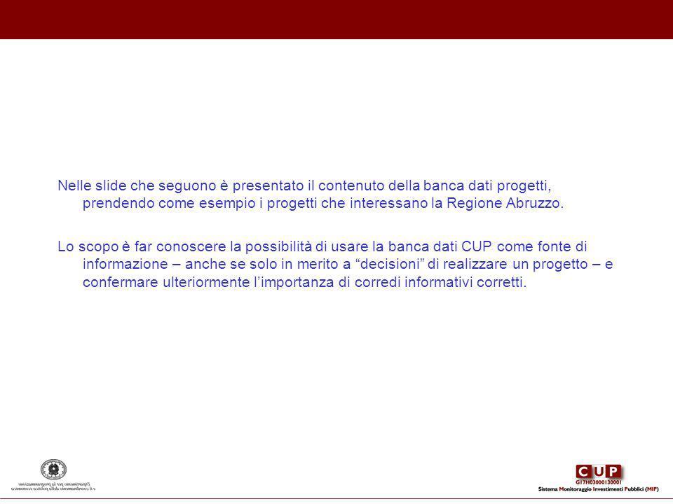 Nelle slide che seguono è presentato il contenuto della banca dati progetti, prendendo come esempio i progetti che interessano la Regione Abruzzo. Lo