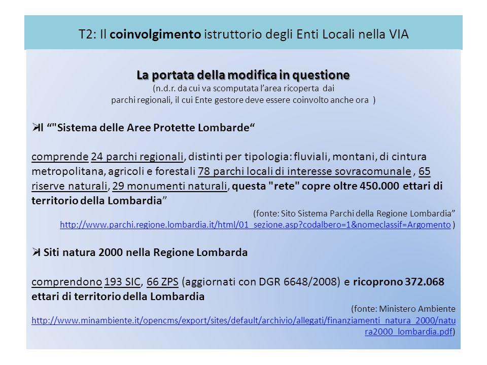 T2: Il coinvolgimento istruttorio degli Enti Locali nella VIA La portata della modifica in questione (n.d.r. da cui va scomputata larea ricoperta dai