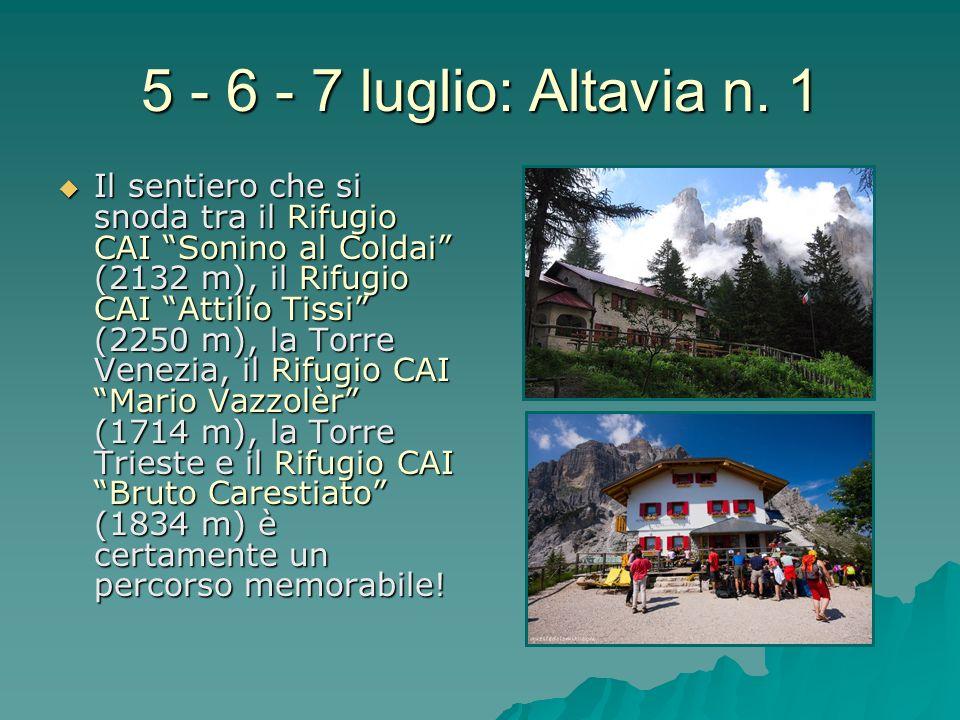 5 - 6 - 7 luglio: Altavia n. 1 Il sentiero che si snoda tra il Rifugio CAI Sonino al Coldai (2132 m), il Rifugio CAI Attilio Tissi (2250 m), la Torre