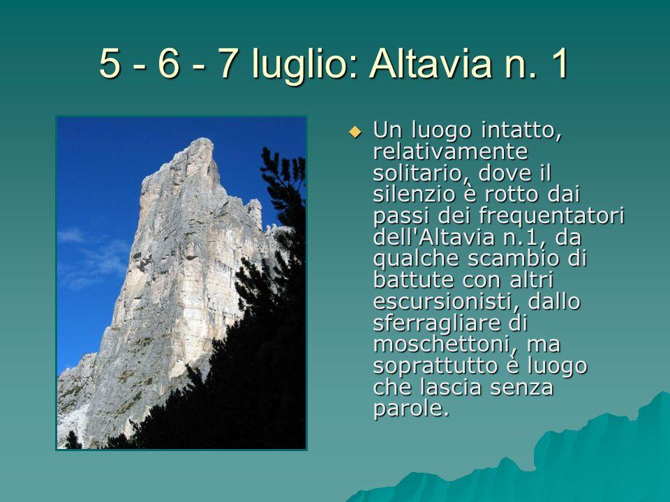 5 - 6 - 7 luglio: Altavia n. 1 Un luogo intatto, relativamente solitario, dove il silenzio è rotto dai passi dei frequentatori dell'Altavia n.1, da qu