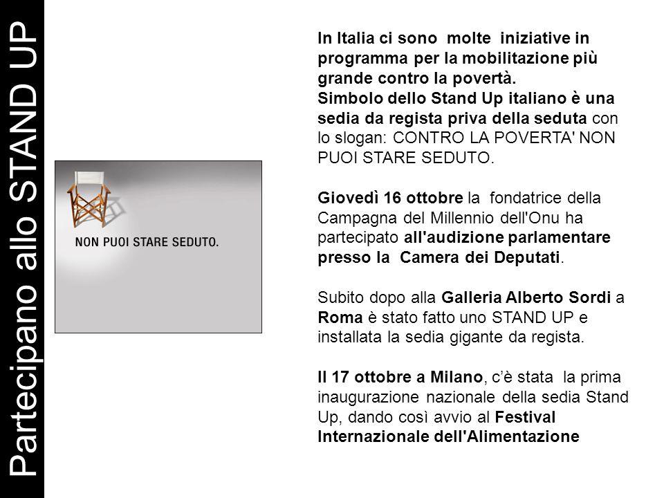 Partecipano allo STAND UP In Italia ci sono molte iniziative in programma per la mobilitazione più grande contro la povertà.
