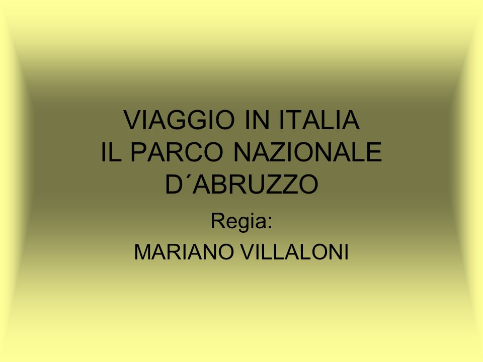 VIAGGIO IN ITALIA IL PARCO NAZIONALE D´ABRUZZO Regia: MARIANO VILLALONI