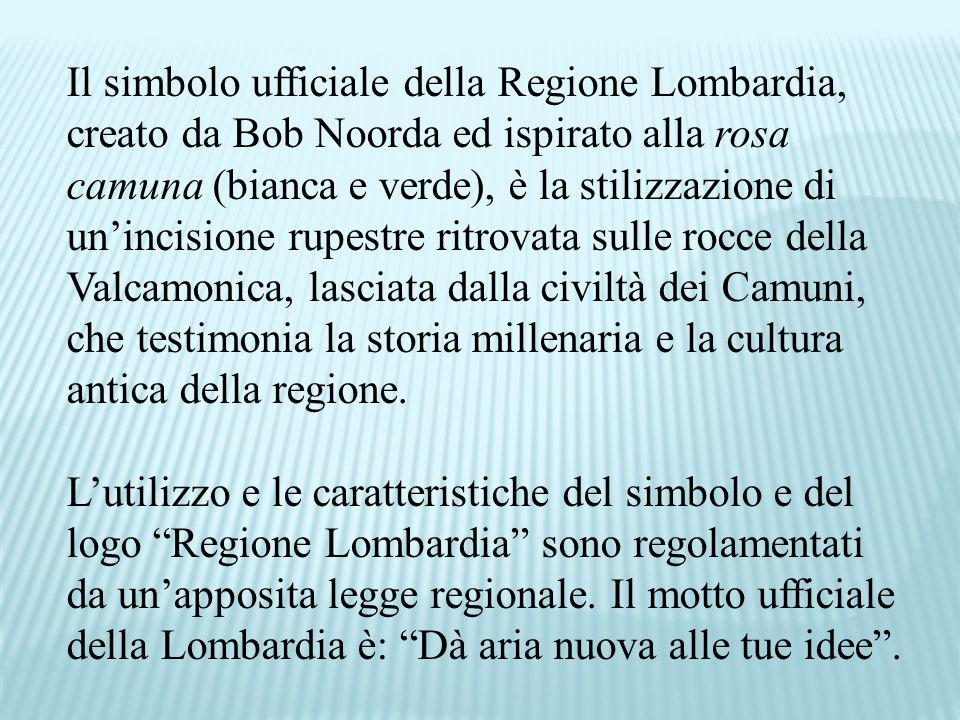 Il simbolo ufficiale della Regione Lombardia, creato da Bob Noorda ed ispirato alla rosa camuna (bianca e verde), è la stilizzazione di unincisione ru