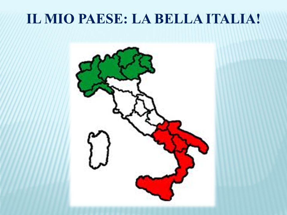 IL MIO PAESE: LA BELLA ITALIA!