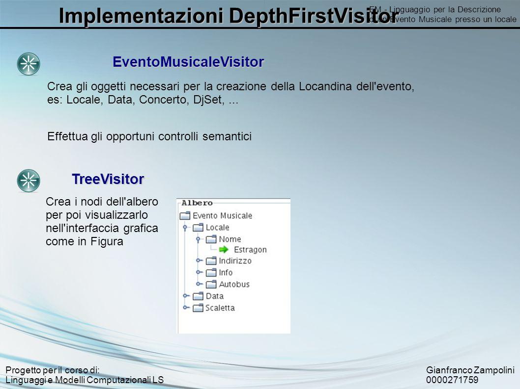 Gianfranco Zampolini 0000271759 Progetto per il corso di: Linguaggi e Modelli Computazionali LS Implementazioni DepthFirstVisitor EM - Linguaggio per
