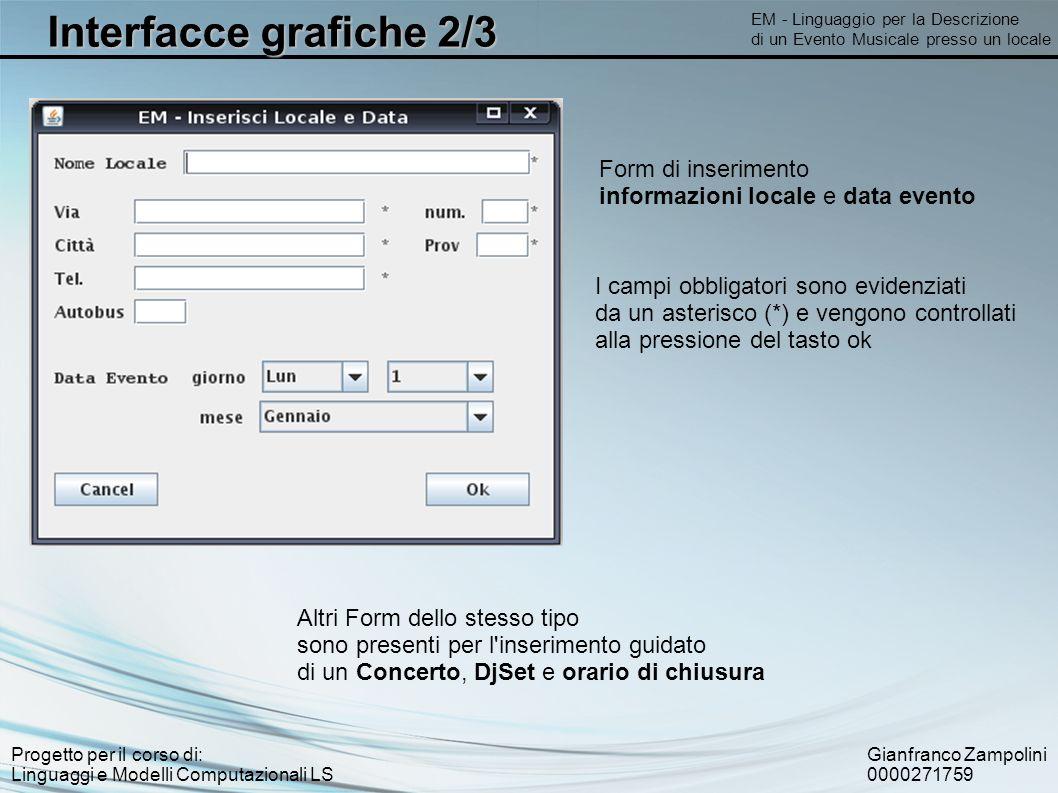 Gianfranco Zampolini 0000271759 Progetto per il corso di: Linguaggi e Modelli Computazionali LS Interfacce grafiche 2/3 EM - Linguaggio per la Descriz