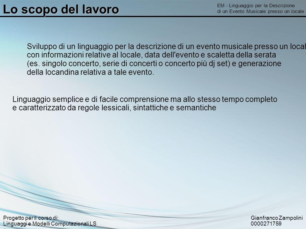 Gianfranco Zampolini 0000271759 Progetto per il corso di: Linguaggi e Modelli Computazionali LS Lo scopo del lavoro EM - Linguaggio per la Descrizione