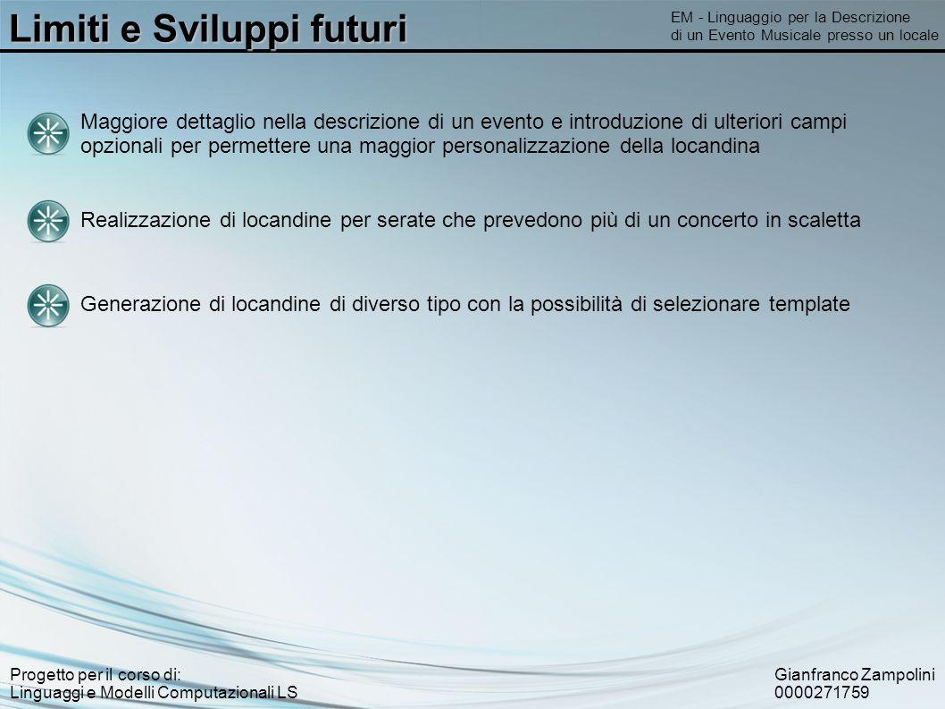 Gianfranco Zampolini 0000271759 Progetto per il corso di: Linguaggi e Modelli Computazionali LS Limiti e Sviluppi futuri EM - Linguaggio per la Descri