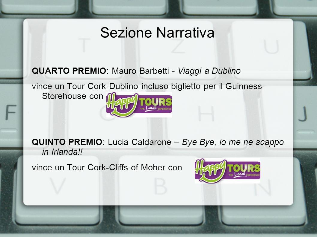 Sezione Narrativa QUARTO PREMIO: Mauro Barbetti - Viaggi a Dublino vince un Tour Cork-Dublino incluso biglietto per il Guinness Storehouse con QUINTO