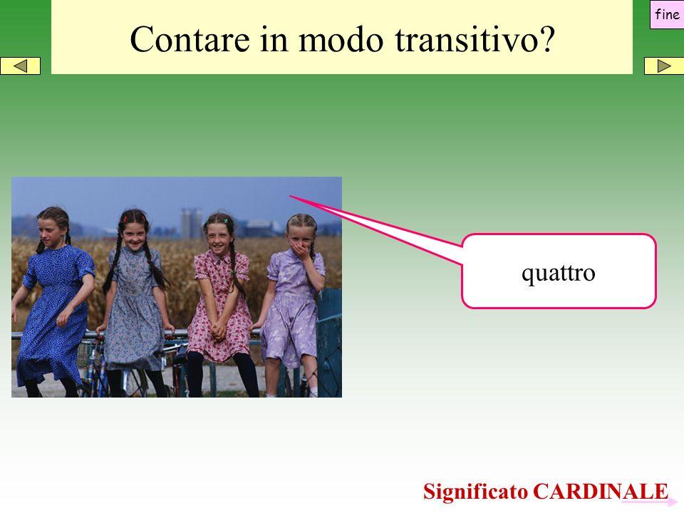 Significato CARDINALE Contare in modo transitivo? quattro fine