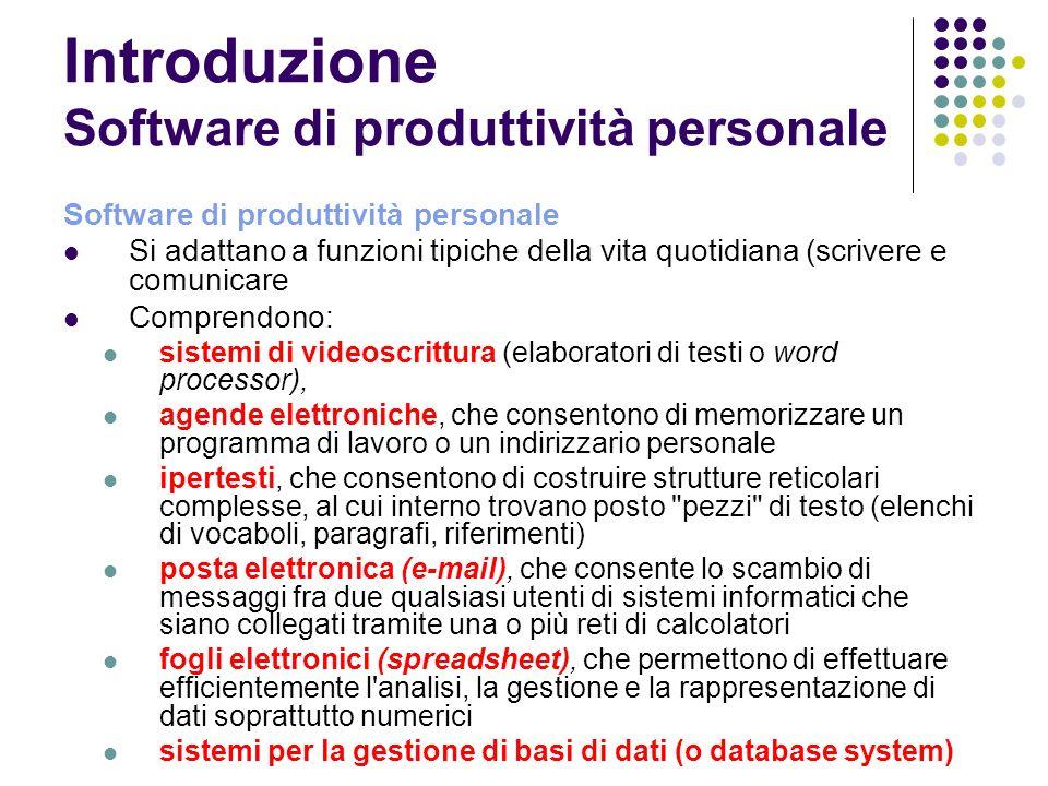 Software di produttività personale Si adattano a funzioni tipiche della vita quotidiana (scrivere e comunicare Comprendono: sistemi di videoscrittura