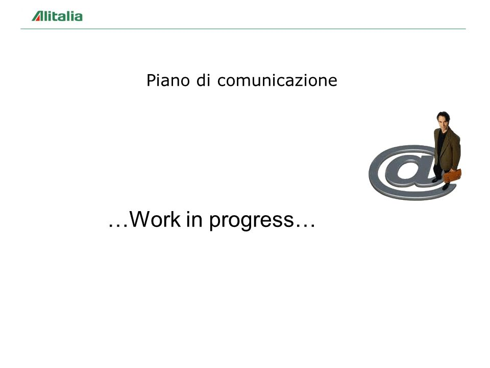 Piano di comunicazione …Work in progress…