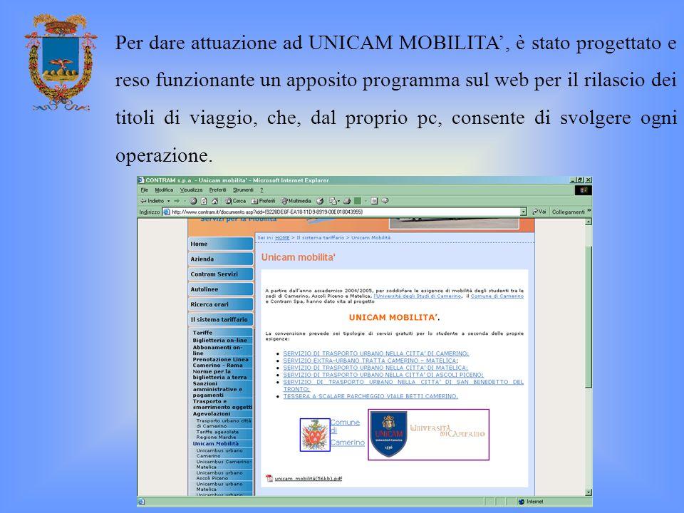 Per dare attuazione ad UNICAM MOBILITA, è stato progettato e reso funzionante un apposito programma sul web per il rilascio dei titoli di viaggio, che