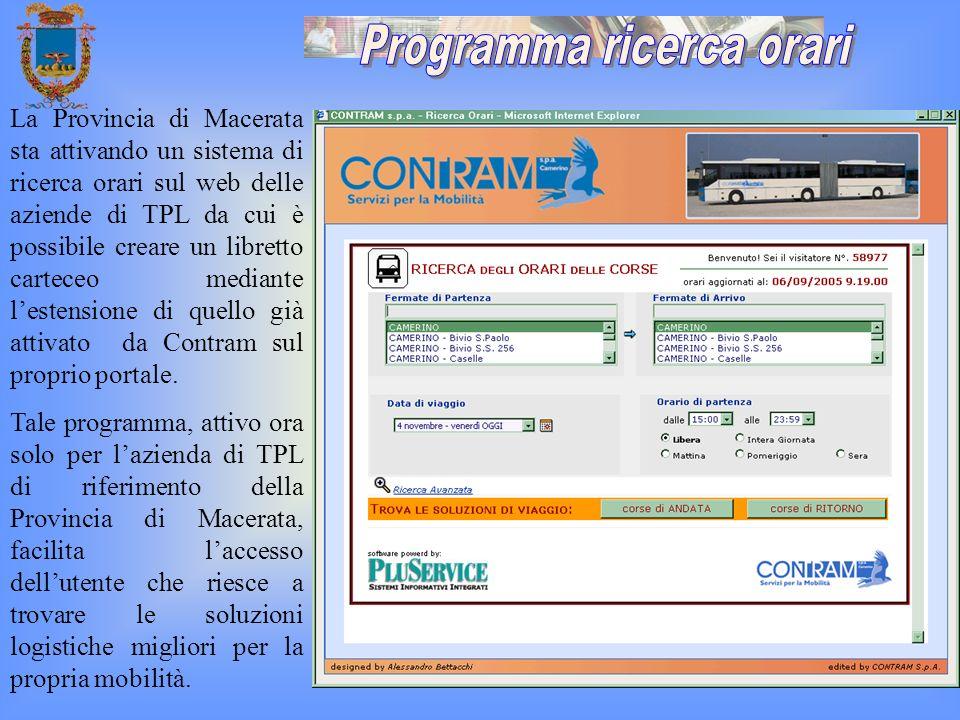La Provincia di Macerata sta attivando un sistema di ricerca orari sul web delle aziende di TPL da cui è possibile creare un libretto carteceo mediant