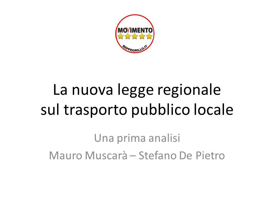 La nuova legge regionale sul trasporto pubblico locale Una prima analisi Mauro Muscarà – Stefano De Pietro