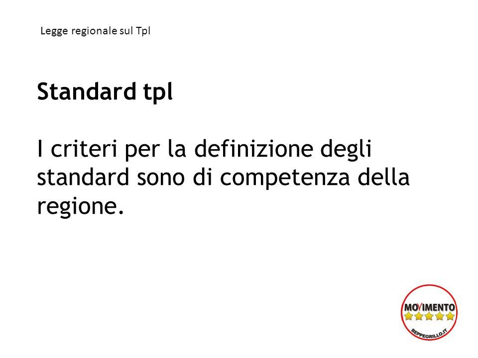 Standard tpl I criteri per la definizione degli standard sono di competenza della regione.