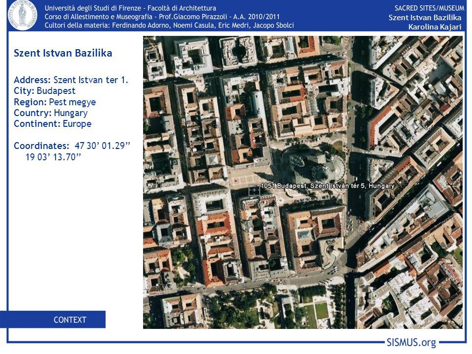 Szent Istvan Bazilika Address: Szent Istvan ter 1.