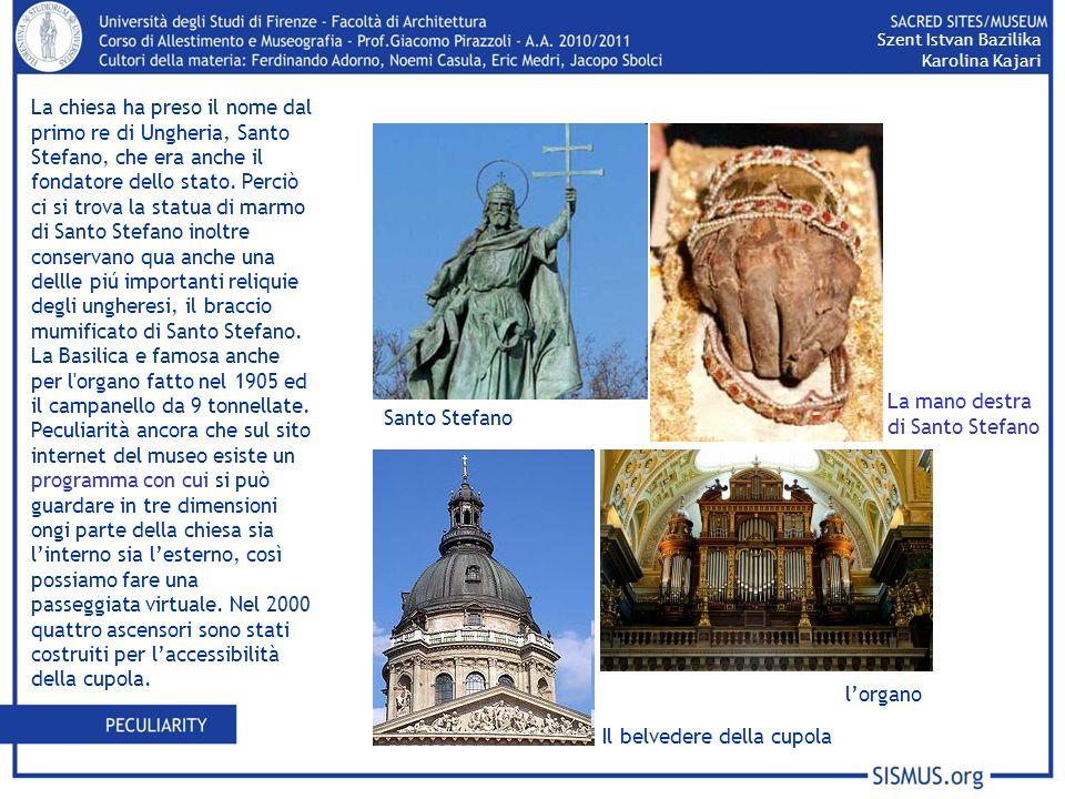 La chiesa ha preso il nome dal primo re di Ungheria, Santo Stefano, che era anche il fondatore dello stato.