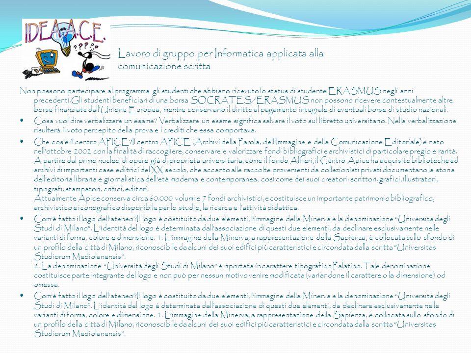 Lavoro di gruppo per Informatica applicata alla comunicazione scritta Non possono partecipare al programma gli studenti che abbiano ricevuto lo status