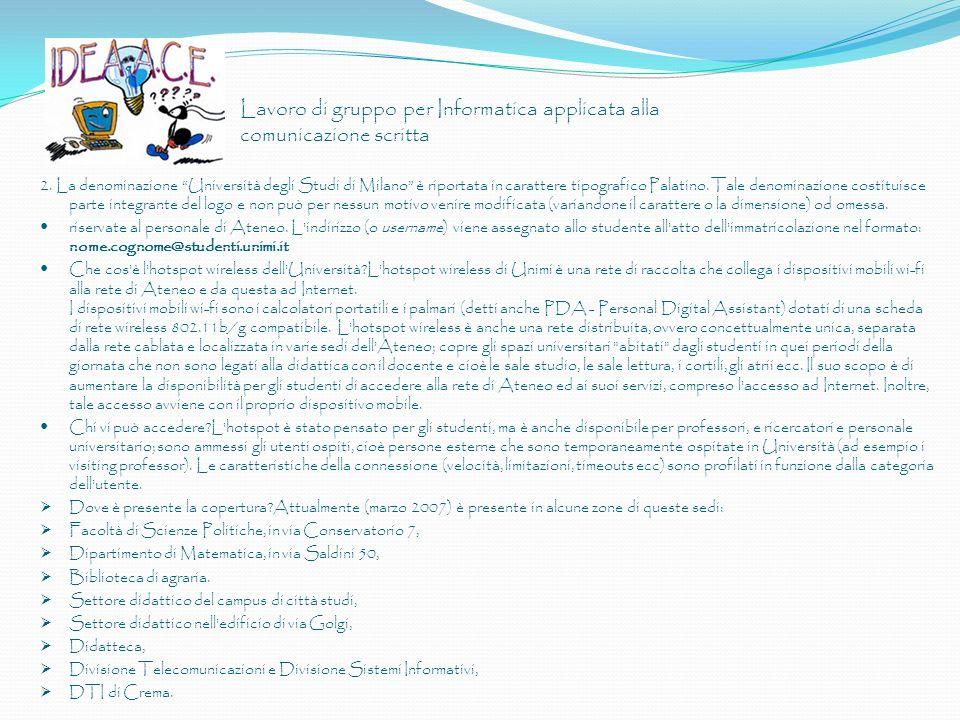 Lavoro di gruppo per Informatica applicata alla comunicazione scritta 2. La denominazione Università degli Studi di Milano è riportata in carattere ti