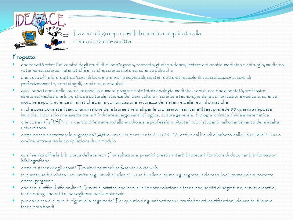 Lavoro di gruppo per Informatica applicata alla comunicazione scritta Progetto: che facoltà offre luniversità degli studi di milano?agraria, farmacia,