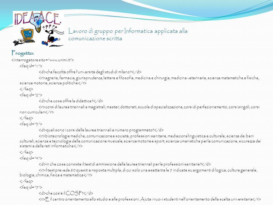 Lavoro di gruppo per Informatica applicata alla comunicazione scritta Progetto: che facoltà offre luniversità degli studi di milano? agraria, farmacia