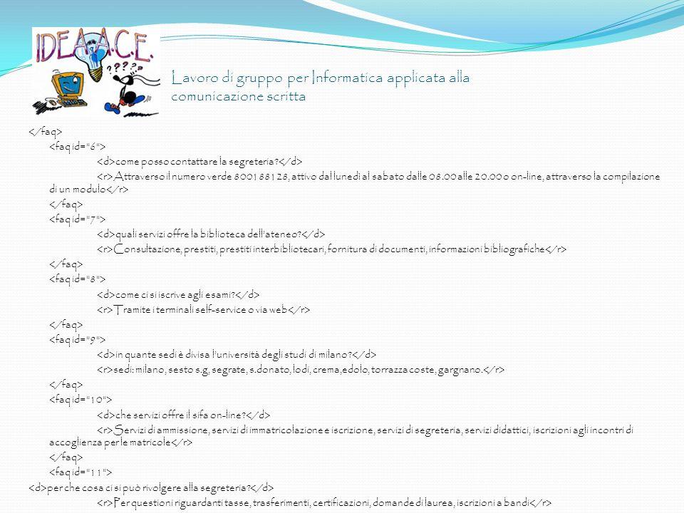 Lavoro di gruppo per Informatica applicata alla comunicazione scritta come posso contattare la segreteria? Attraverso il numero verde 800188128, attiv