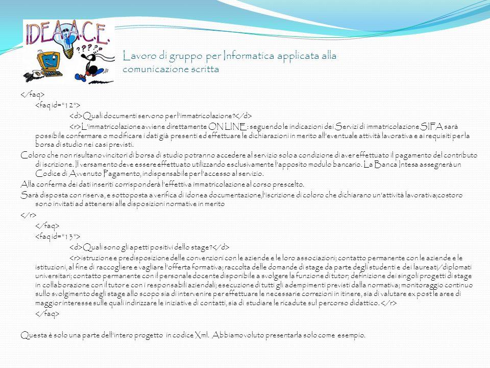 Lavoro di gruppo per Informatica applicata alla comunicazione scritta Quali documenti servono per limmatricolazione? L'immatricolazione avviene dirett