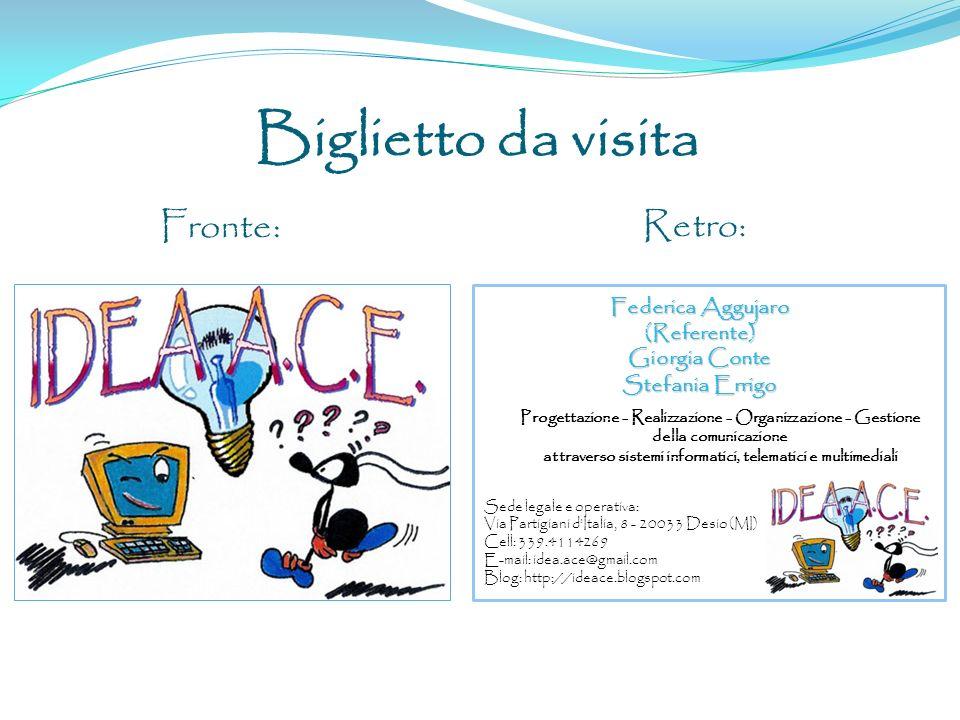 Biglietto da visita Retro: Federica Aggujaro (Referente) Giorgia Conte Stefania Errigo Progettazione - Realizzazione - Organizzazione - Gestione della