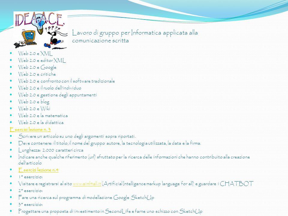Lavoro di gruppo per Informatica applicata alla comunicazione scritta Web 2.0 e XML Web 2.0 e editor XML Web 2.0 e Google Web 2.0 e critiche Web 2.0 e