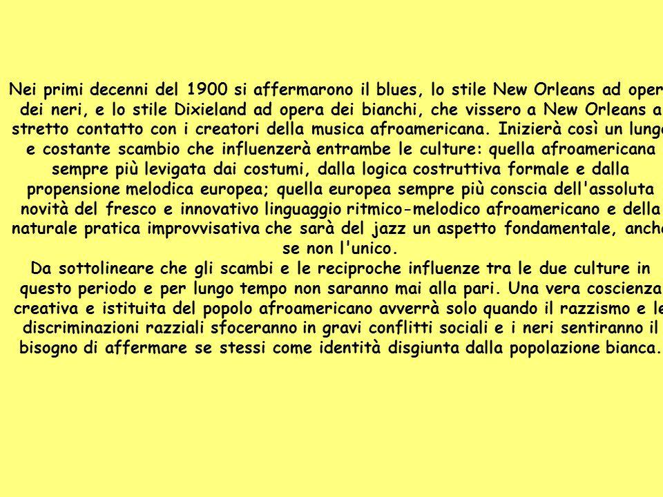 Nei primi decenni del 1900 si affermarono il blues, lo stile New Orleans ad opera dei neri, e lo stile Dixieland ad opera dei bianchi, che vissero a New Orleans a stretto contatto con i creatori della musica afroamericana.