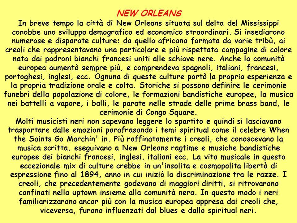 NEW ORLEANS In breve tempo la città di New Orleans situata sul delta del Mississippi conobbe uno sviluppo demografico ed economico straordinari. Si in