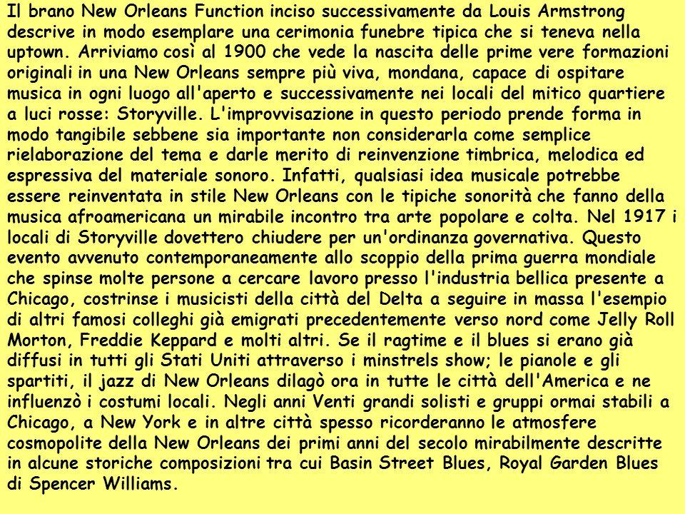 Il brano New Orleans Function inciso successivamente da Louis Armstrong descrive in modo esemplare una cerimonia funebre tipica che si teneva nella up