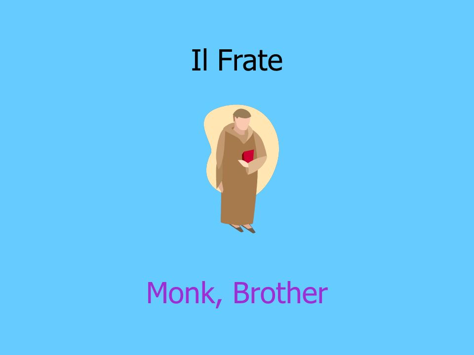 Il Frate Monk, Brother