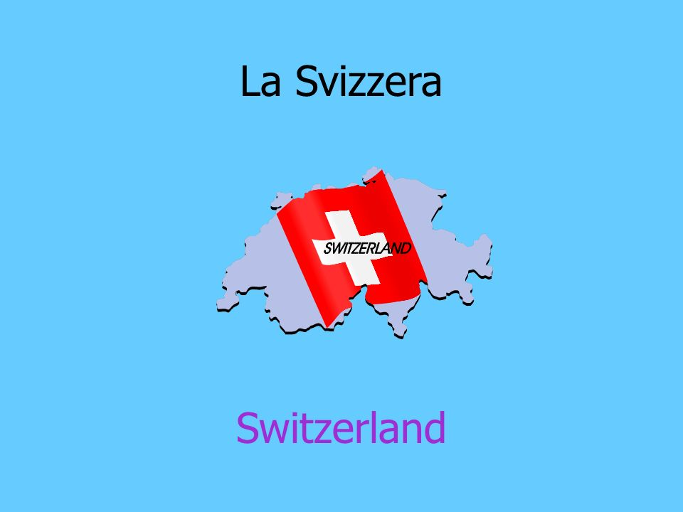 La Svizzera Switzerland