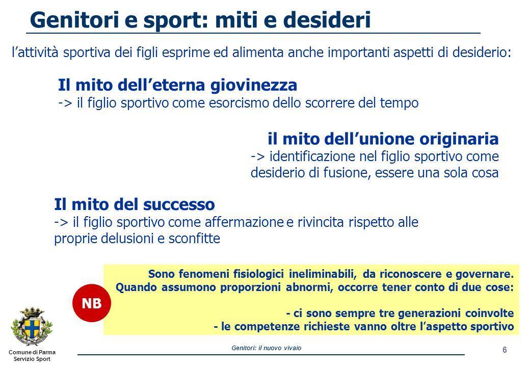 Comune di Parma Servizio Sport Genitori: il nuovo vivaio 6 lattività sportiva dei figli esprime ed alimenta anche importanti aspetti di desiderio: Gen
